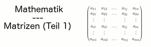 Headerbild: Mathematik - Matrizen (Teil 1)