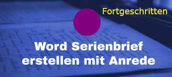 Word Serienbrief mit Anrede (Header)